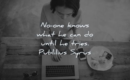 success quotes knows what can until tries publilius syrus wisdom woman sitting laptop coffee