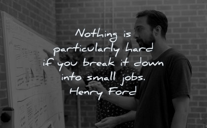 success quotes nothing particularly hard break down into small jobs henry ford wisdom