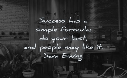 success quotes simple formula your best people may like sam ewing wisdom man working