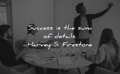 success quotes sum details harvey firestone wisdom