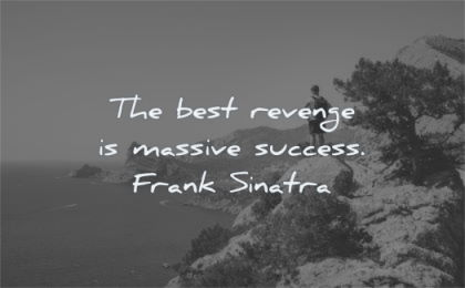 success quotes best revenge massive frank sinatra wisdom man nature sea