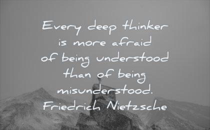 thinking quotes every deep thinker more afraid being understood misunderstood friedrich nietzsche wisdom man rocks mountains solitude
