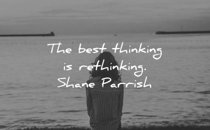 thinking quotes best rethinking shane parrish wisdom woman water