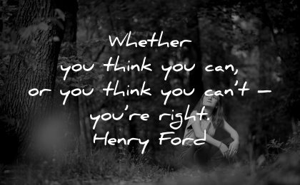 thinking quotes whether think can right henry ford wisdom nature
