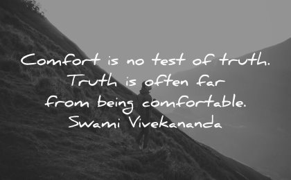 thought of the day comfort test truth often from being comfortable swami vivekananda wisdom nature man