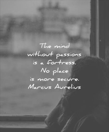 thought of the day mind without passions fortress place more secure marcus aurelius wisdom