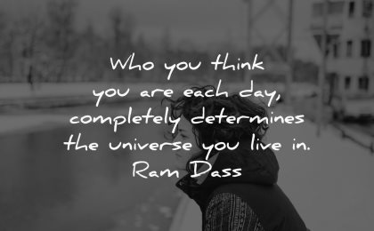 thought of the day think completely determines universe live ram dass wisdom quotes woman