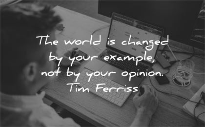 tim ferriss quotes world changed example opinion wisdom laptop working