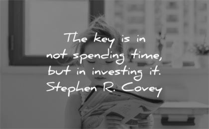 time quotes key spending investing stephen covey wisdom girl reading book