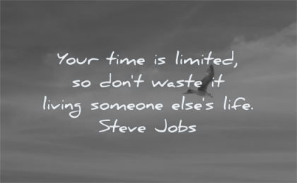 time quotes your limited dont waste living someone elses life steve jobs wisdom sky bird fly