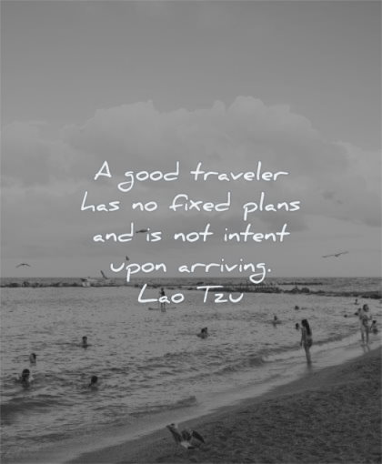 travel quotes good traveler has fixed plans not intent upon arriving lao tzu wisdom beach sea water people