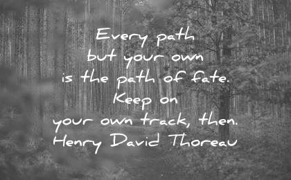 trust quotes every path but your own the fate keep own track then henry david thoreau wisdom