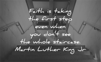 trust quotes faith taking first step dont see whole staircase martin luther king jr wisdom