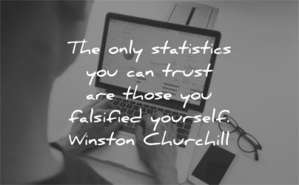 trust quotes only statistics those falsified yourself winston churchill wisdom laptop
