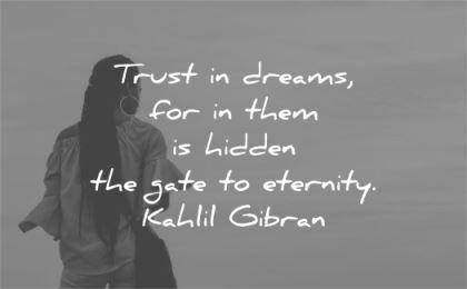 trust quotes dreams hidden gate eternity kahlil gibran wisdom woman