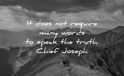 truth quotes require many words speak chief joseph wisdom nature people hiking