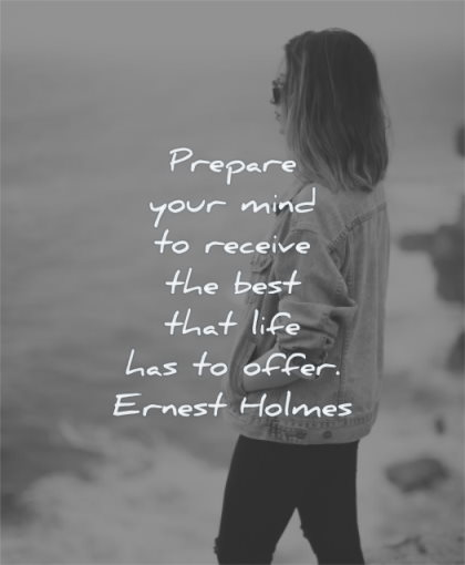 uplifting quotes prepare your mind receive best life has offer ernest holmes wisdom woman standing
