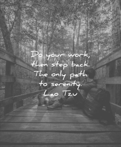 wise quotes your work then step back only path serenity lao tzu wisdom man nature forest sun sunset