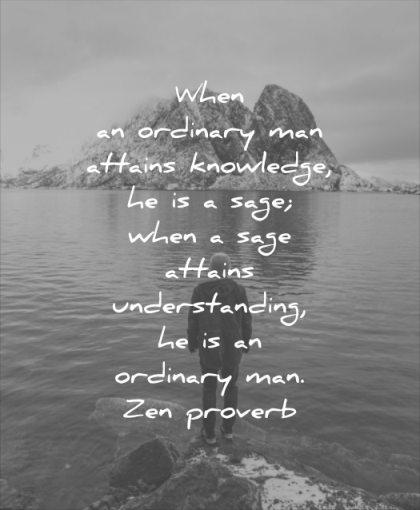 wise quotes when ordinary man attains knowledge sage understanding zen proverb wisdom man water lake mountain