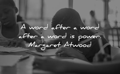 writing quotes word after power margaret atwood wisdom kid
