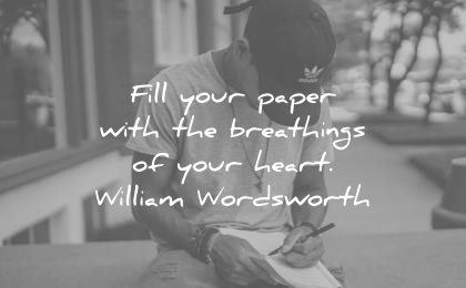 writing quotes fill your paper with breathings heart william wordsworth wisdom