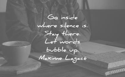writing quotes inside where silence stay there let words bubble maxime lagace wisdom