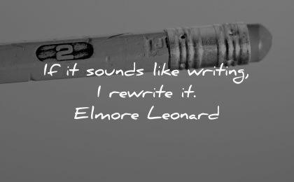 writing quotes sounds like rewrite elmore leonard wisdom pencil eraser